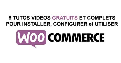 8 tutos vidéos complets & gratuits pour utiliser WooCommerce | WordPress France | Scoop.it