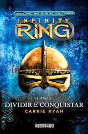 [Resenha #965] Dividir e Conquistar – Infinity Ring - Carrie Ryan @editoraseguinte @carrieryan | Lost Girly Girl | Ficção científica literária | Scoop.it