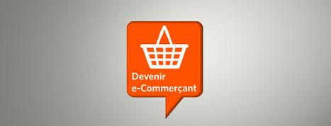 Devenir e-Commerçant en 2014 : c'est (encore) possible ! | e-Commerce | Scoop.it