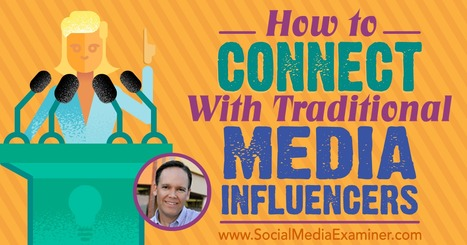 How to Connect With Traditional Media Influencers : Social Media Examiner | Social Media, SEO, Mobile, Digital Marketing | Scoop.it