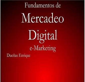 Fundamentos de Mercadeo Digital | Mercadeo e investigación de Mercados | Scoop.it