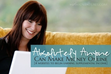 4 Websites Absolutely Anyone Can Use to Make Money Online ... | ONLINE INCOME BIG IDEA MASTERMIND | Scoop.it
