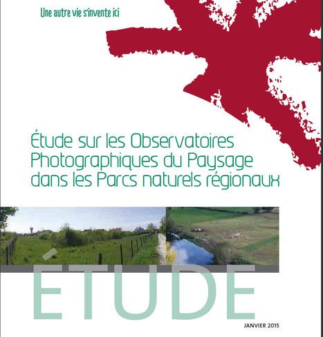 Etude sur les observatoires photographiques du paysage dans les PNR | Centre de ressources Fédération des parcs naturels régionaux | Scoop.it