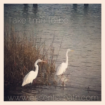 Take time to be   A Heart Centered Life   Scoop.it