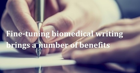 Fine-tuning biomedical writing brings a number of benefits | mentorhealth | Scoop.it