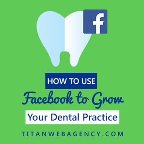 How To Use Facebook To Grow Your Dental Practice - | Social Media and Healthcare | Scoop.it