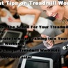 4 Great Tips on Treadmill Workouts
