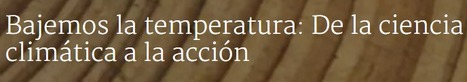 Bajemos la temperatura: De la ciencia climática a la acción. #MOOC | Salud Publica | Scoop.it