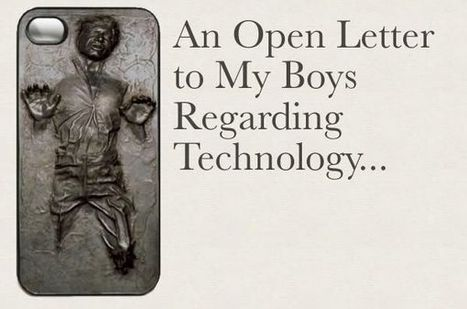 An Open Letter to My Boys regarding Technology (and their use of it) | Brain Research & Digital Parenting | Scoop.it