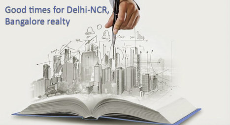 Good times ahead for Delhi-NCR, Bangalore and Pune real estate   Happykeys   Real Estate Tips and Advice   Scoop.it