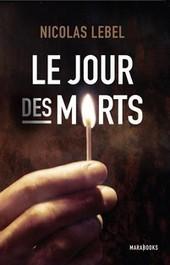 Le Jour des Morts de Nicolas Lebel | J'écris mon premier roman | Scoop.it