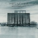 [STREAM] Hauschka - Abandoned City (Excerpts) - - gwendalperrin.net | Musical Freedom | Scoop.it