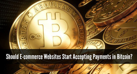 Should e-commerce Websites Start Accepting Payments in Bitcoin? | Teechworld | Buy BitCoins | Scoop.it
