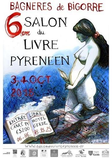 Le Livre Pyrénéen tient salon à Bagnères-de-Bigorre les 3 et 4 octobre 2015 | Vallée d'Aure - Pyrénées | Scoop.it