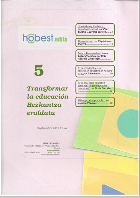 hobest.edita.5 - Transformar la educación - Hezkuntza Eraldatu — Hobest | HEZKUNTZA ERALDATZEN - TRANSFORMANDO LA EDUCACIÓN | Scoop.it