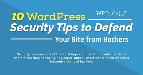10 WordPress Tips To Defend Your Sites From Hackers | GUI Tricks - In Touch With Tomorrow! | Posts | Scoop.it