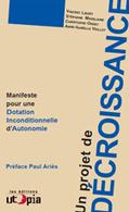 La Décroissance, quelles stratégies, propositions et limites ? | Manifeste pour une Dotation Inconditionnelle d'Autonomie | Degrowth - Décroissance | Scoop.it