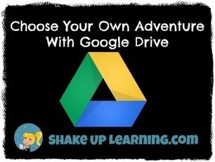 Choose Your Own Adventure With Google Drive | Strictly pedagogical | Scoop.it