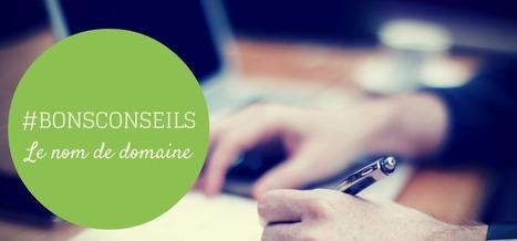 Nom de domaine : faites le bon choix pour votre site | Marketing TPE | Scoop.it
