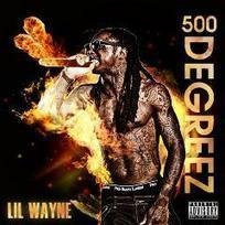Lil Wayne – 500 Degreez | //FREE NEW HIP HOP MUSIC ... | New Songs This Year | Scoop.it