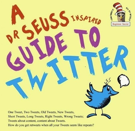 A Dr. Seuss-Inspired Guide to Twitter | Social media don't be overwhelmed! | Scoop.it