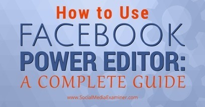 How to Use Facebook Power Editor: A Complete Guide | | World of #SEO, #SMM, #ContentMarketing, #DigitalMarketing | Scoop.it