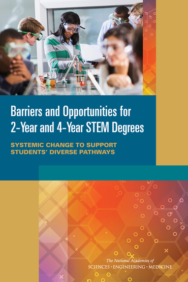 Barriers and Opportunities for 2-Year and 4-Year STEM Degrees: Systemic Change to Support Students' Diverse Pathways   STEM Connections   Scoop.it