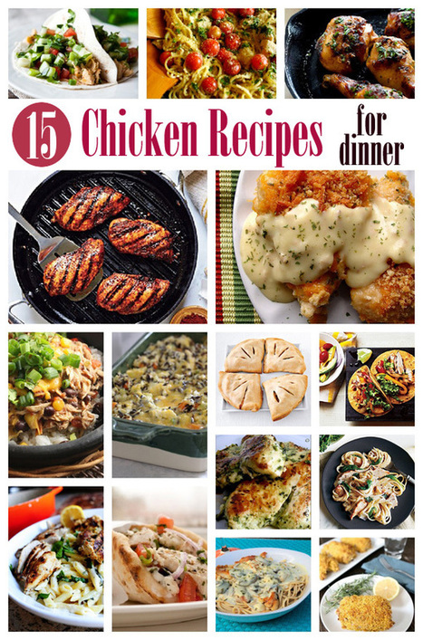 15 Chicken Recipes for Dinner | Lifestyles & Food | Scoop.it