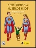 Descubriendo a nuestros hijos. De 6 a 12 años - #educacionemocional | TIC_para_infantil | Scoop.it