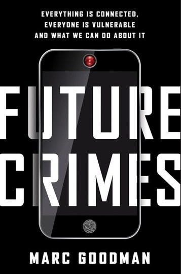 'Future Crimes': A sober warning about the IoT | Internet of Things - Technology focus | Scoop.it