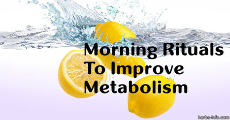 6 Superb Morning Rituals To Improve Metabolism - Herbs Info | Nutrition Today | Scoop.it