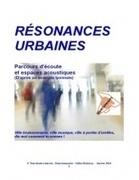 Résonances urbaines - Desartsonnants   DESARTSONNANTS - CRÉATION SONORE ET ENVIRONNEMENT - ENVIRONMENTAL SOUND ART - PAYSAGES ET ECOLOGIE SONORE   Scoop.it