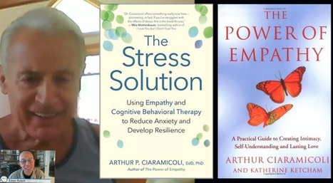 Stress Solution: Using Empathy to Reduce Stress, Anxiety, Fear and Develop Resilience. Edwin Rutsch Interviews Arthur Ciaramicoli | Empathy and Compassion | Scoop.it