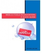 Web 2.0 Tools in Education: A Quick Guide by Mohamed Amin Embi | Web-based English language teaching and assessment | Scoop.it