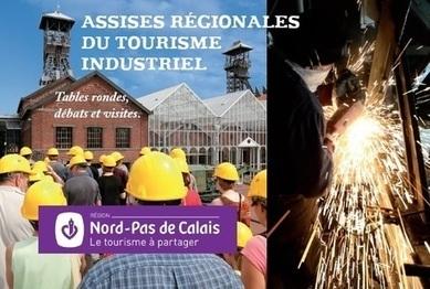 15 & 16 mai : assises régionales du tourisme industriel   Stratégie touristique   Scoop.it