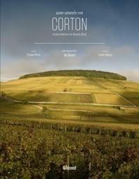 Parution   Une Année en Corton. Rencontres en haut-lieu   La cave à livres   Scoop.it