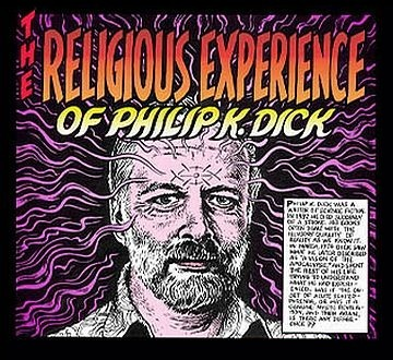 The Religious Experience of Philip K.Dick by Crumb. | Paraliteraturas + Pessoa, Borges e Lovecraft | Scoop.it