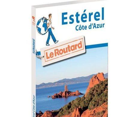 Découvrez le Guide du Routard Estérel Côte d'Azur ! | Estérel Côte d'Azur tourisme | Scoop.it