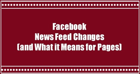 Facebook News Feed Changes (and What it Means for Pages) | 4businessand life | Scoop.it