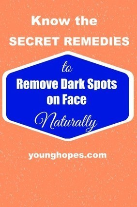 Remove Dark Spots on Face Fast Naturally | Beauty Care for Women | Scoop.it
