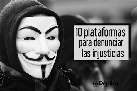 10 plataformas para denunciar las injusticias | La Réplica | Activismo en la RED | Scoop.it