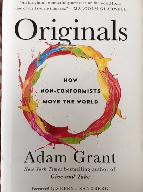 Wharton Professor Adam Grant On Creativity, And The First Mover Myth | Corporate Rebels United | Scoop.it