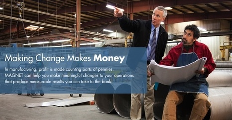 MAGNET The Manufacturing Advocacy & Growth Network | Process Improvement Consulting | Scoop.it