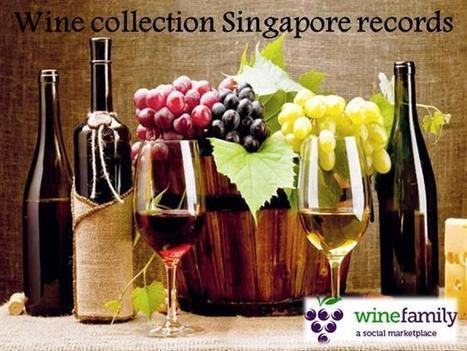 Wine collection Singapore records | winefamily | Scoop.it