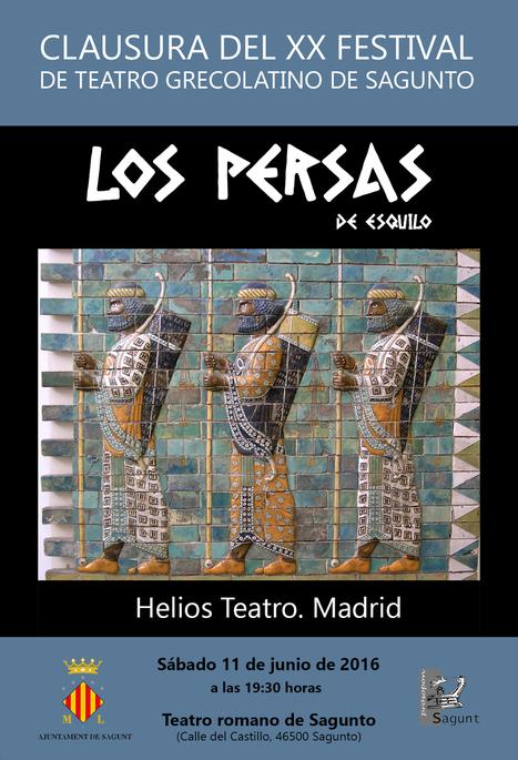 """""""Los Persas"""" de Helios Teatro clausuran el Festival de Sagunto 2016   LVDVS CHIRONIS 3.0   Scoop.it"""