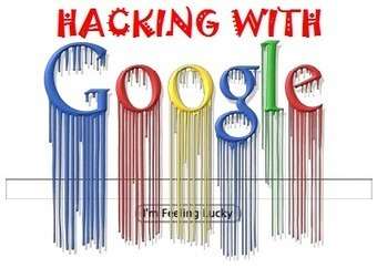 The fundamentals of Google Hacking | Info[SEC*] Redemption | Scoop.it