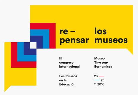 Repensar los museos   CONGRESO DE EDUCACIÓN   Educación y Museos   Scoop.it