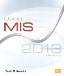 Test Bank For » Test Bank for Using MIS, 6th Edition : Kroenke Download | Management Information Systems Test Banks | Scoop.it