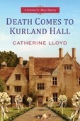 Death Comes to Kurland Hall by Catherine Lloyd - Regency Mystery | Kindle Book reviews | Scoop.it