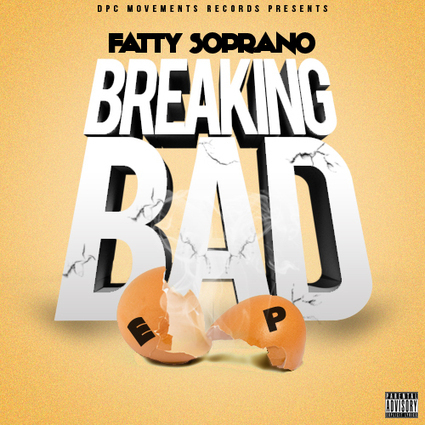 [MIXTAPE] FATTY SOPRANO - BREAKING BAD EP - Blasturthoughts | DPC Movements Records | Scoop.it